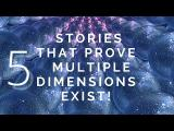 5 True Stories That Prove Multiple Dimensions exist! (Quantum Physics)