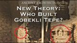 Who Built Gobekli Tepe? New theory!